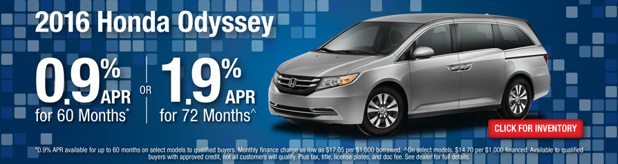 Honda Odyssey 0.9 %APR for 60 months or 1.9% APR for 72 months