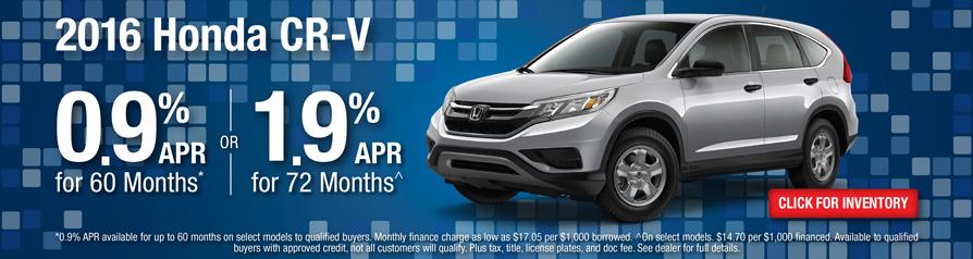 Honda CR-V 0.9 %APR for 60 months or 1.9% APR for 72 months