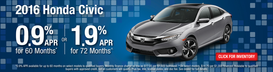Honda Civic 0.9 %APR for 60 months or 1.9% APR for 72 months