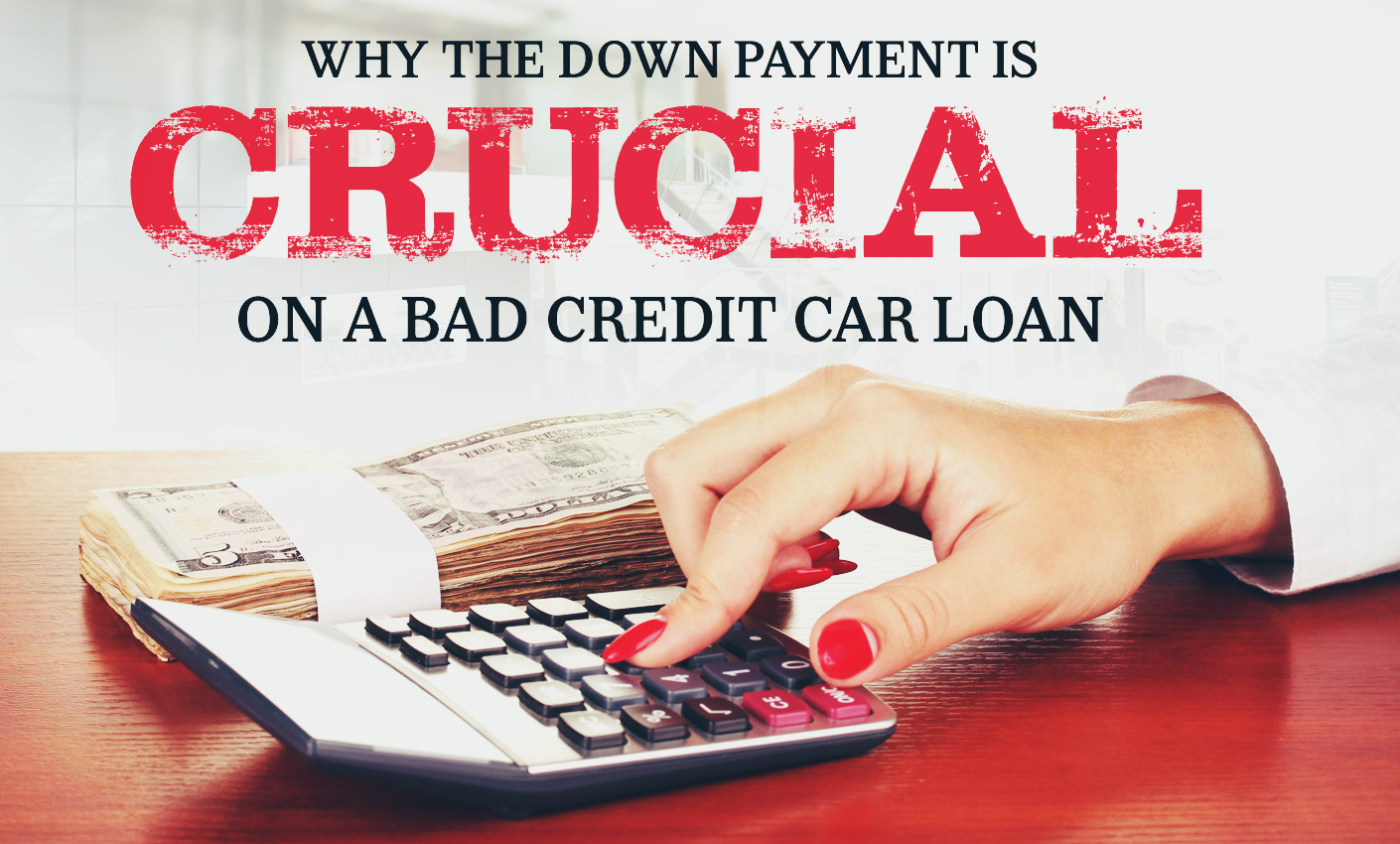 why the down payment is crucial on a bad credit car loan. Black Bedroom Furniture Sets. Home Design Ideas