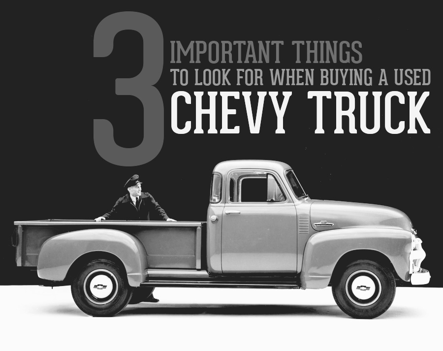 Important Things to Look for When Buying a Used Chevy Truck