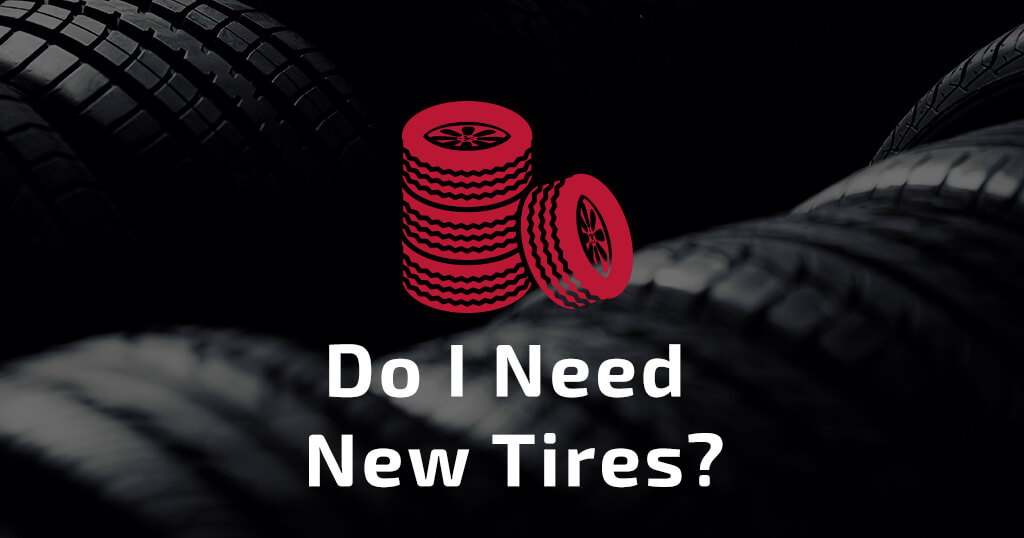 Do I Need New Tires